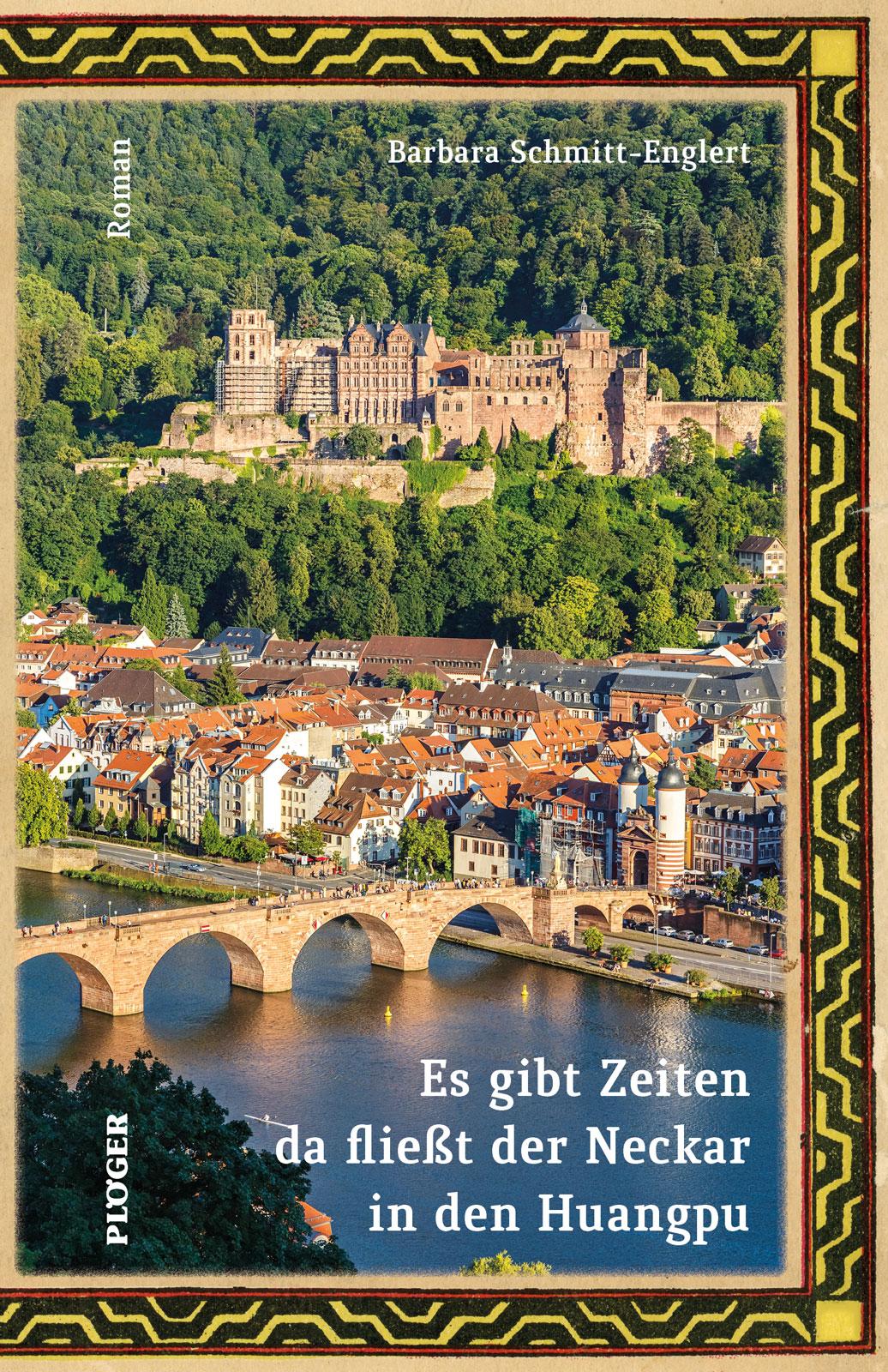 Es gibt Zeiten da fließt der Neckar in den Huangpu (Roman)